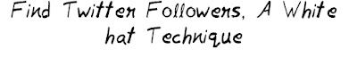 Find Twitter Followers, A White hat Technique MohitChar