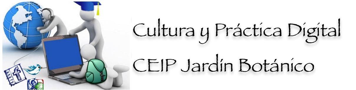 Cultura y Práctica Digital CEIP Jardín Botánico