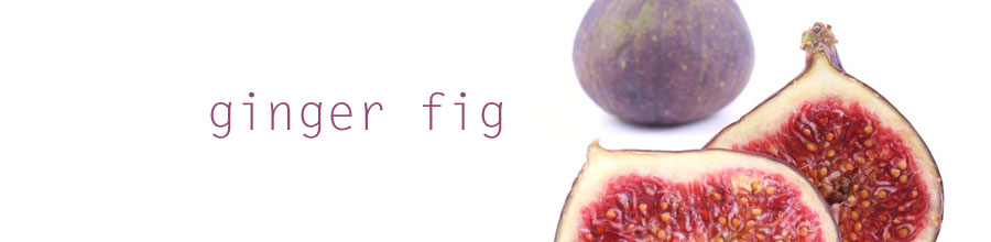 Ginger Fig