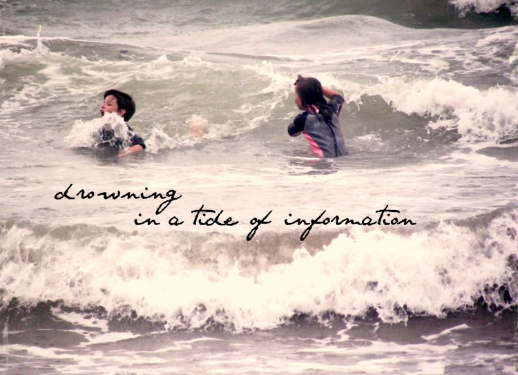 We are drowning in a tide of information
