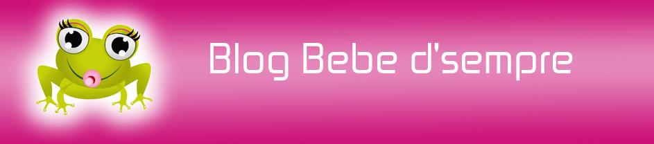 Blog Bebe d'sempre ...