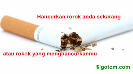 Hancurkan rokok kamu