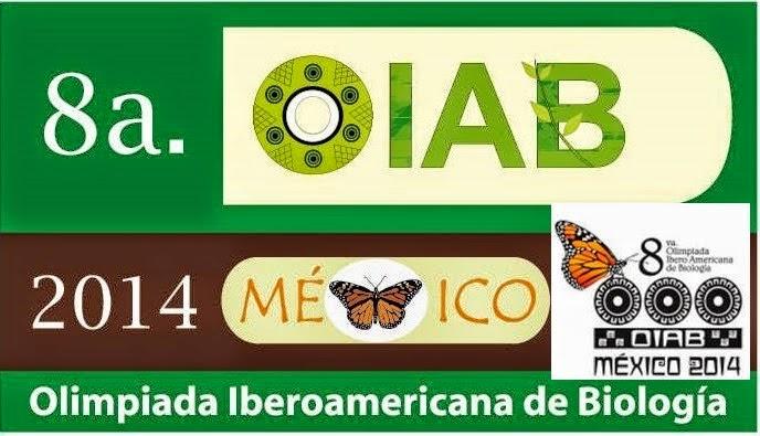 8va OLIMPIADA IBEROAMERICANA DE BIOLOGÍA OIAB MÉXICO 2014