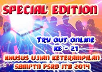 Special Edition : Try Out Online ke - 21 Khusus Ujian Keterampilan SBMPTN FSRD ITB 2014