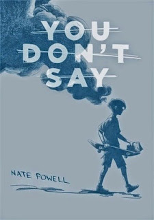 ARC Review of the Graphic Novel You Don't Say by Nate Powell