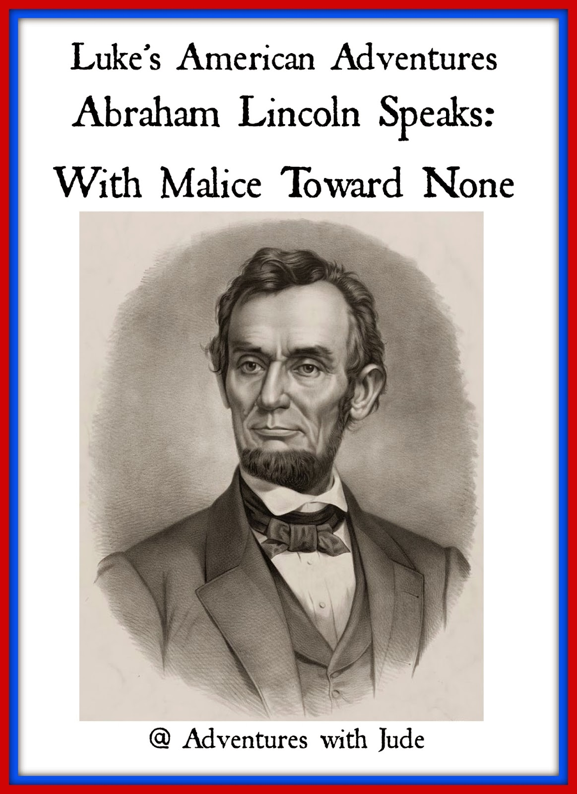 Lukes American Adventures Abraham Lincoln Speaks: With Malice Toward None