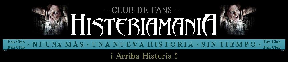 Histeriamania - Histeria Sevilla Club de Fans