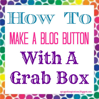 blog button grab box by spicypinkinspirations.blogspot.com