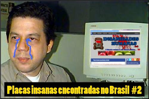 Placas insanas encontradas no Brasil #2
