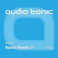 Raxon Bassic Needs EP audio tonic
