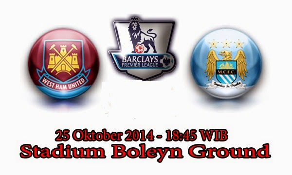 Prediksi West Ham United Vs Manchester City 25 Oktober 2014