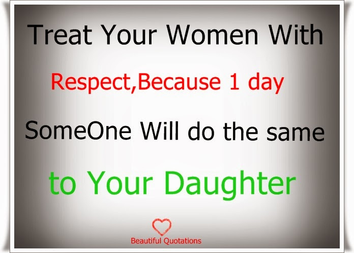 Treat your Women with Respect | Beautiful Quotations
