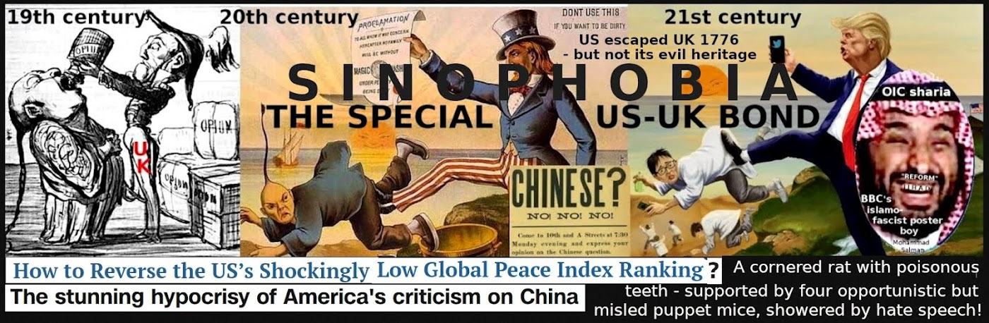 Sinophobia from UK's appalling opium wars against Chinese people, to US all war on China high tech
