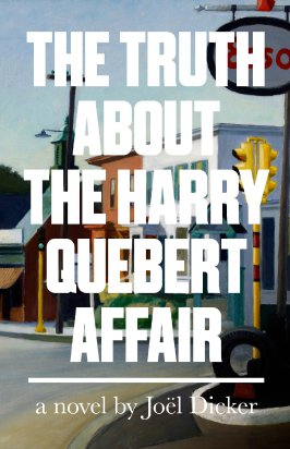 This Month I... November 2015 Christmas The Truth About The Harry Quebert Affair By Joel Dicker Book review