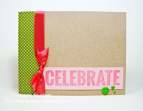 Celebrate card-designed by Lori Tecler/Inking Aloud-stamps from My Favorite Things