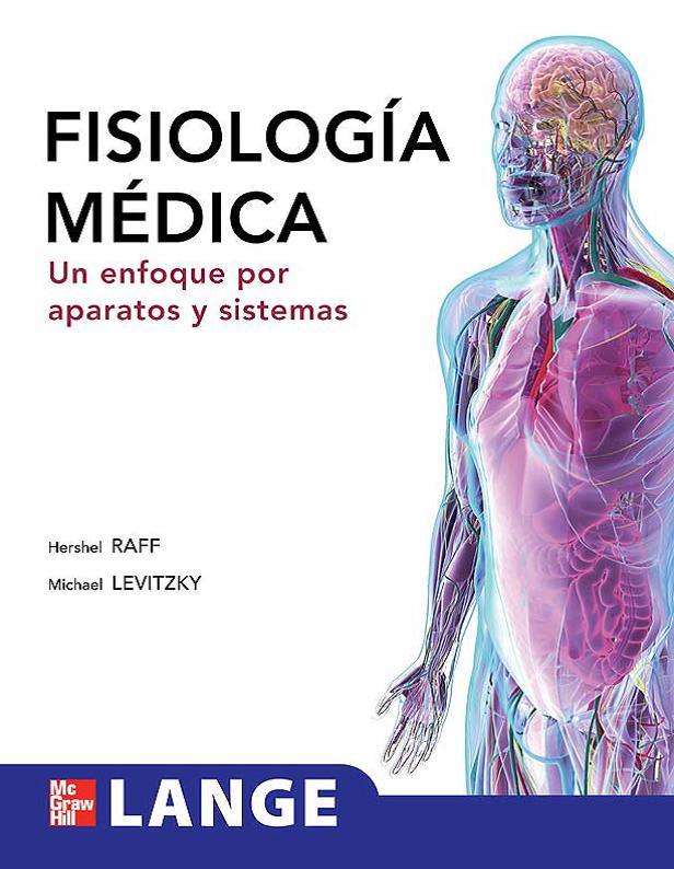 TECNOLOGÍA MEDICA: FISIOLOGÍA MÉDICA UN ENFOQUE POR APARATOS Y SISTEMAS