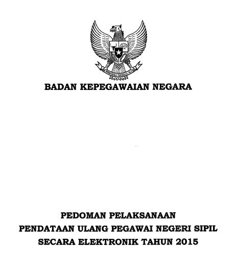 Juknis/Pedoman PUPNS (Pendaftaran Ulang Pegawai Negeri Sipil) Tahun 2015