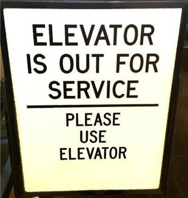 bizarre sign, weird sign, elevator out for service