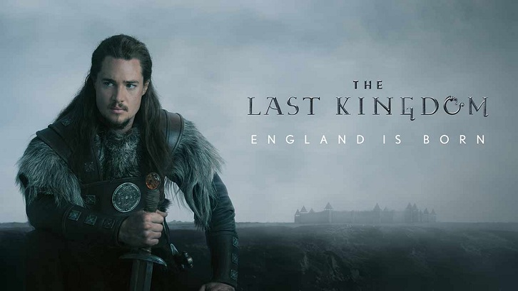 The Last Kingdom - Season 2 - Casting Updates + Netflix Joins Series as Co-Producer