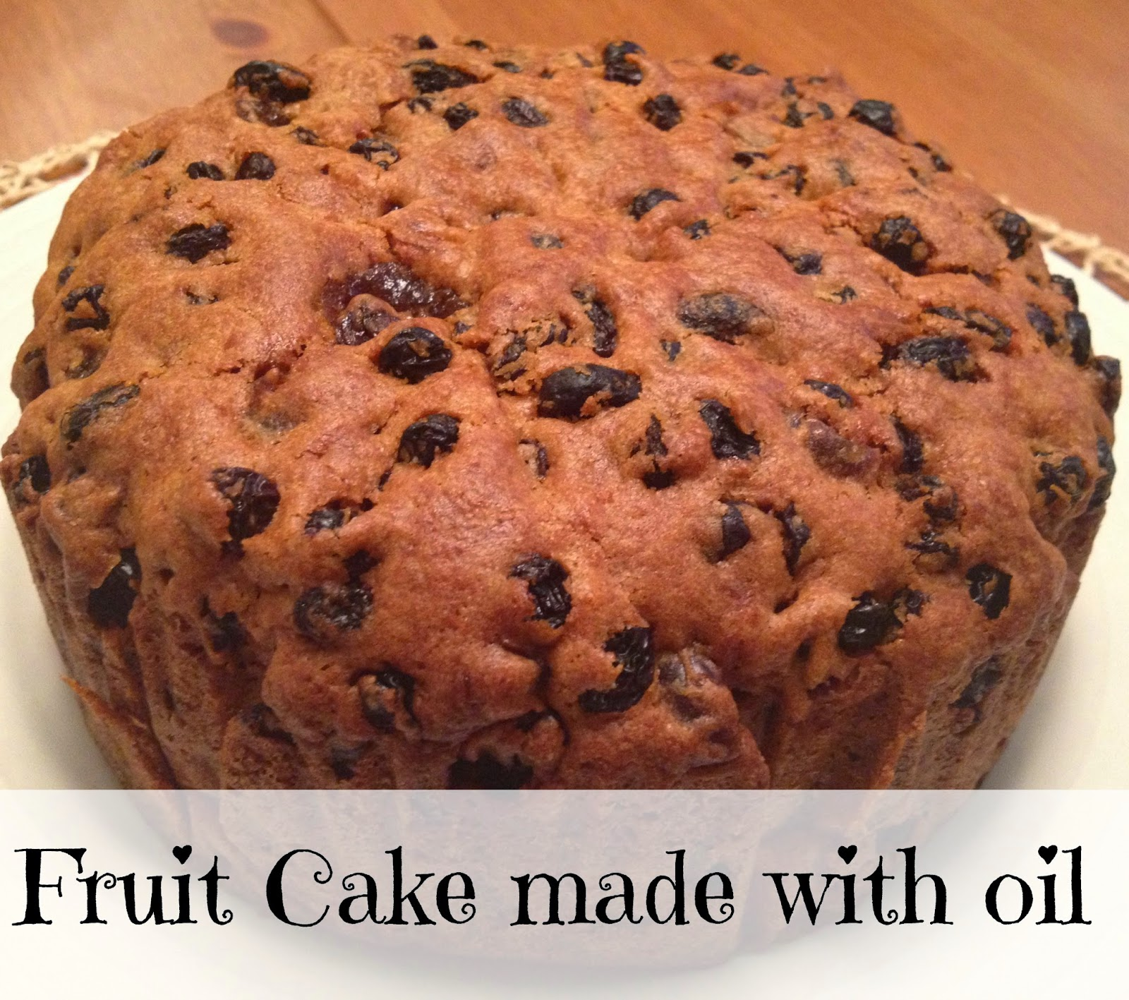 Fruit Cake Recipe Made With Oil