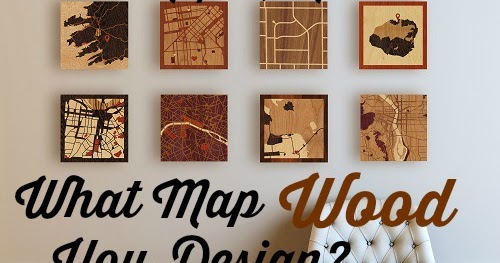 All Natural Katie What Map Wood You Design Giveaway