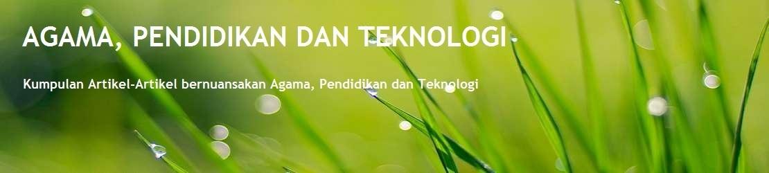 Agama, Pendidikan dan Teknologi