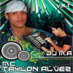 Mc Taylon Alves e Dj M.A.