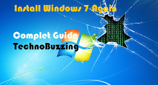 How to Re Install the Windows 7 from Scratch