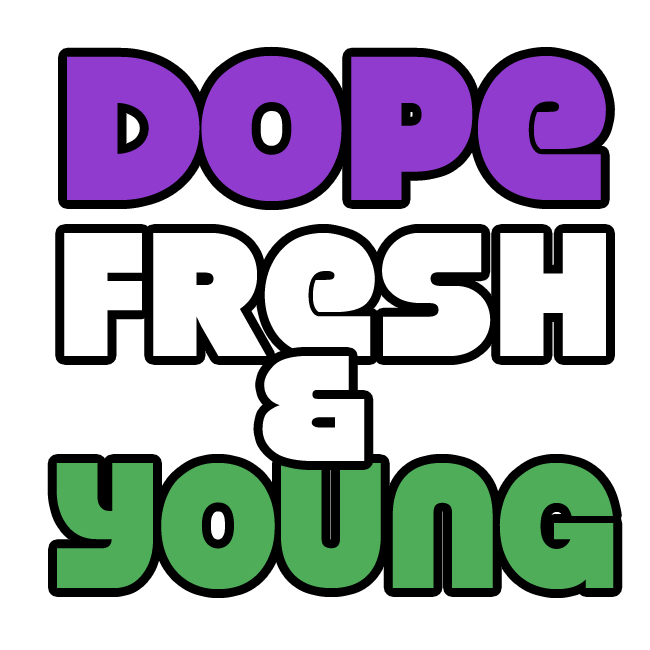 Dope Fresh & Young