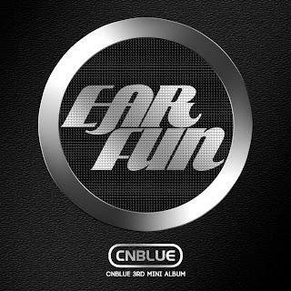 CNBLUE 3rd Mini Album Ear Fun
