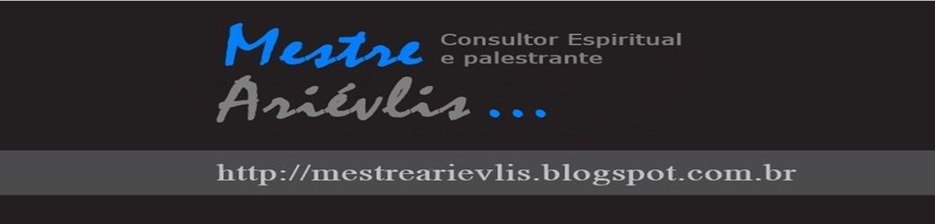 Mestre Ariévlis - Consultor Espiritual