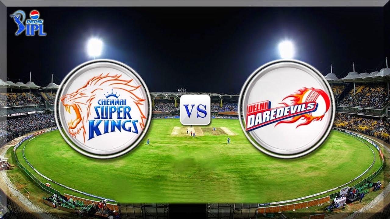 Chennai Super Kings vs Delhi Daredevils