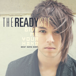 The Ready Set - Give Me Your Hand (Best Song Ever) Lyrics