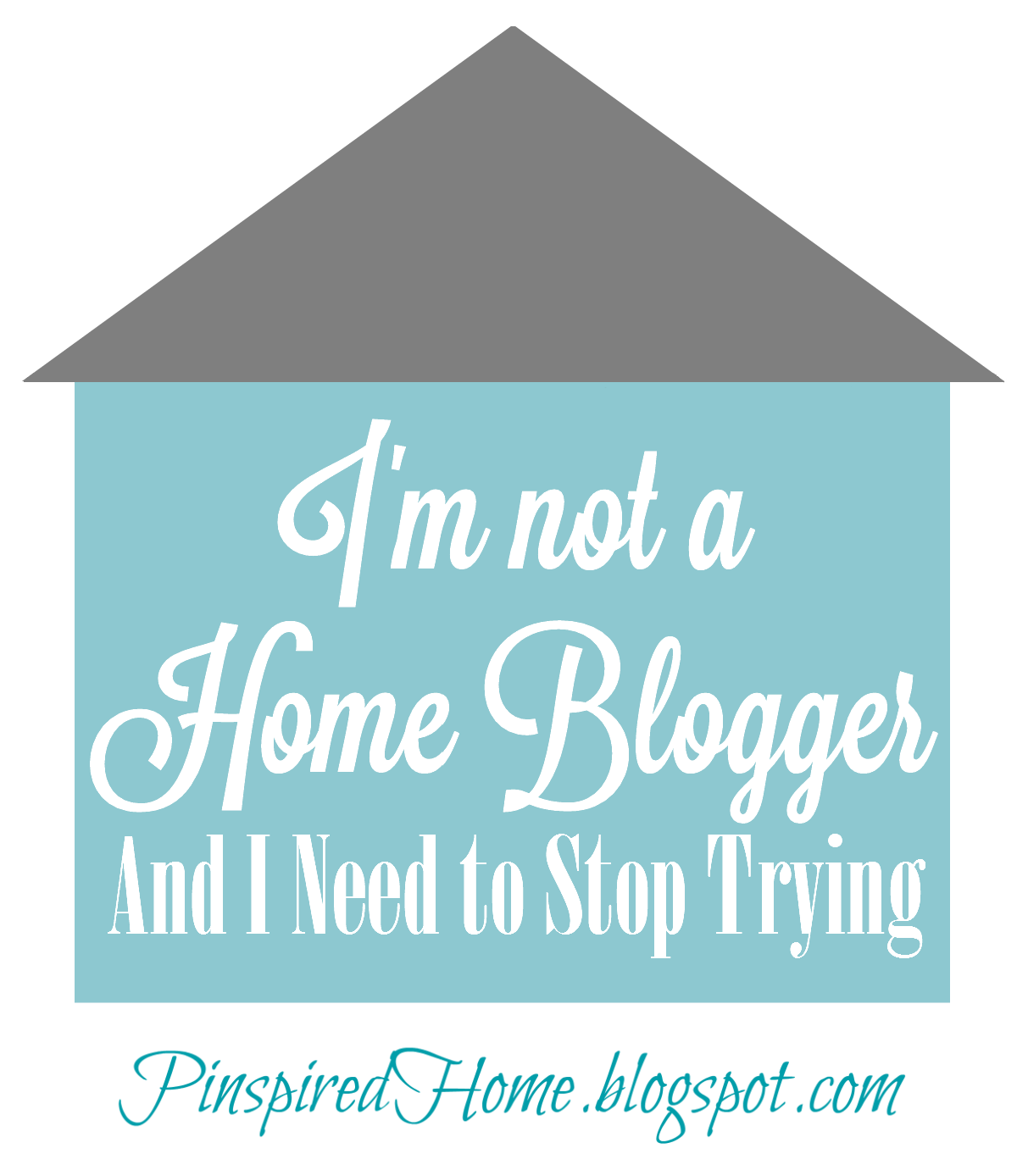 http://pinspiredhome.blogspot.com/2014/07/im-not-a-home-blogger.html
