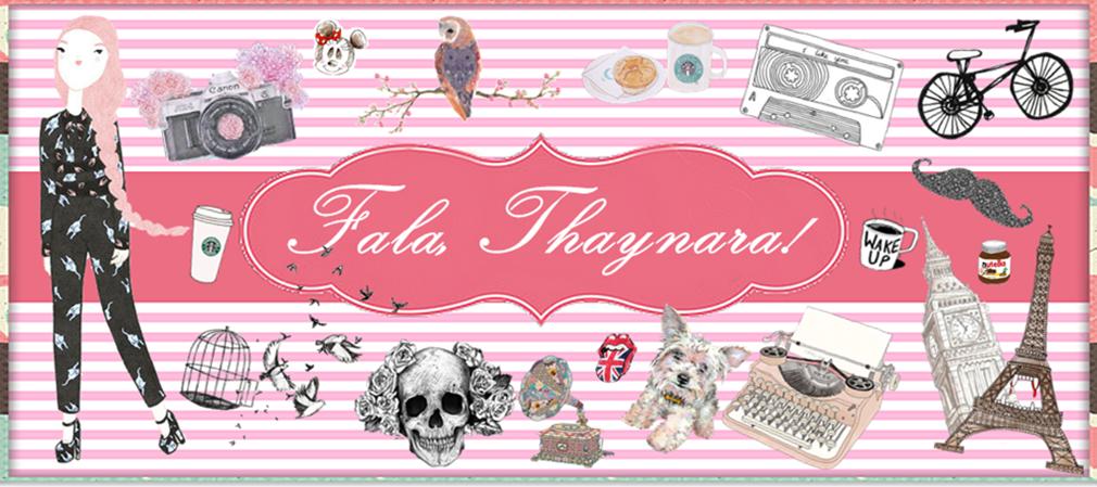 Fala Thaynara!
