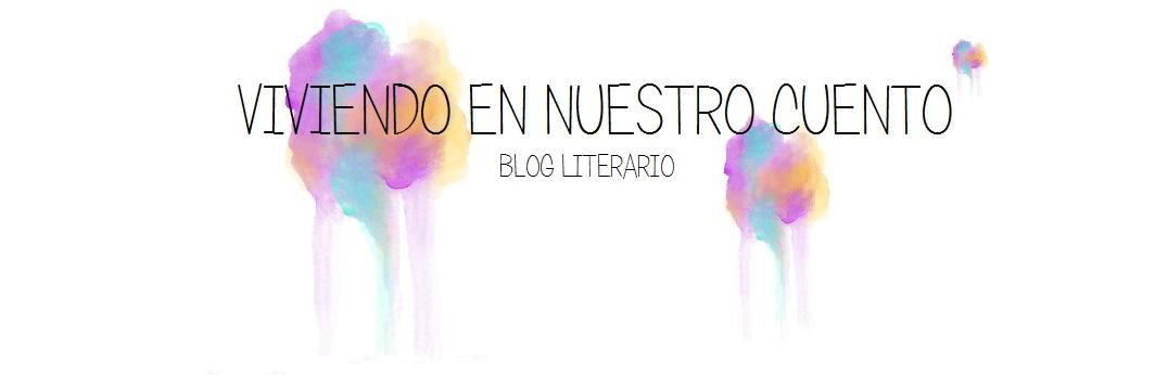 #Viviendo en nuestro cuento [Blog literario]