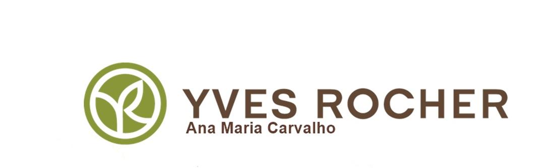 Yves Rocher - Ana Maria Carvalho