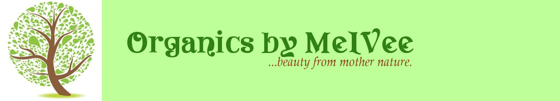 Organics by MelVee. Natural, Organic and Homemade Skincare Blog