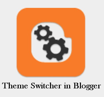 Theme Switcher for Blogger