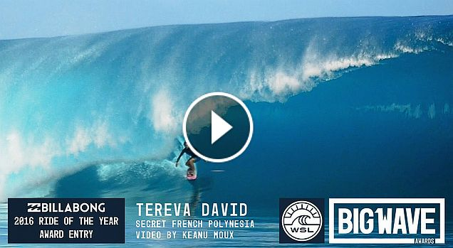 Tereva David at Secret Polynesia - 2016 Billabong Ride of the Year Entry - WSL Big Wave Awards