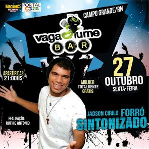 Jadson Cirilo & Forró Sintonizado neste dia 27 de Outubro no Vagalume Bar em Campo Grande