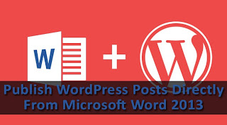How To Publish WordPress Posts From Microsoft Word 2013‏?