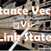 Distance Vector vs Link State routing