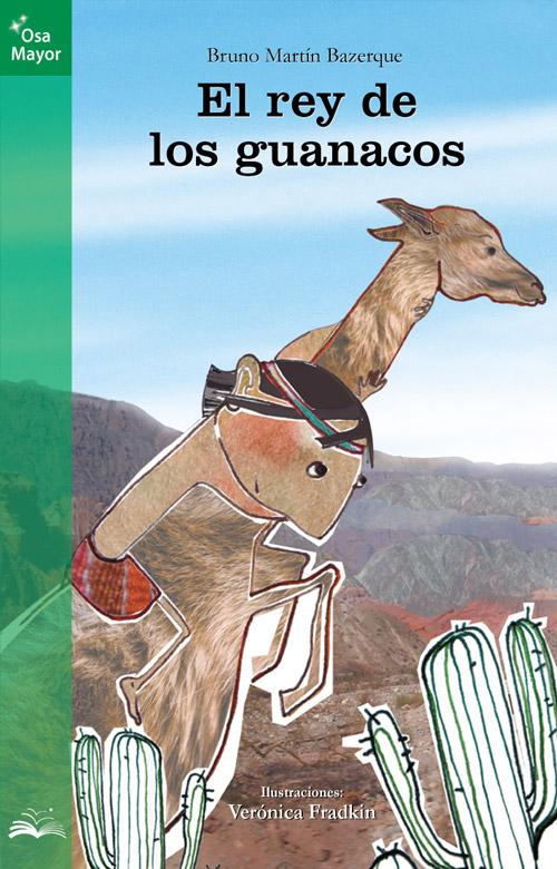 Tapa de El rey de los guanacos, ilustrada por Verónica Fradkin.