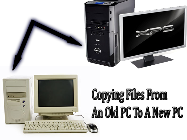 Copying Files From An Old PC To A New PC ... Some Tips