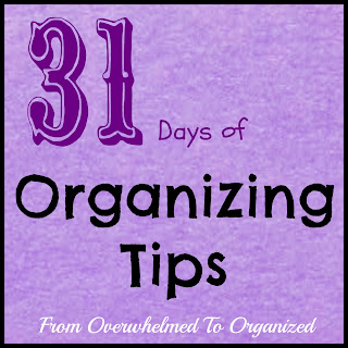31 Days of Organizing Tips:  Day 1 (Making a List) | fromoverwhelmedtoorganized.blogspot.com