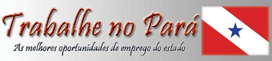 Trabalhe no Pará