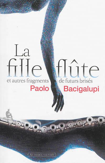 http://unpapillondanslalune.blogspot.fr/2014/08/la-fille-flute-et-autres-fragments-de.html