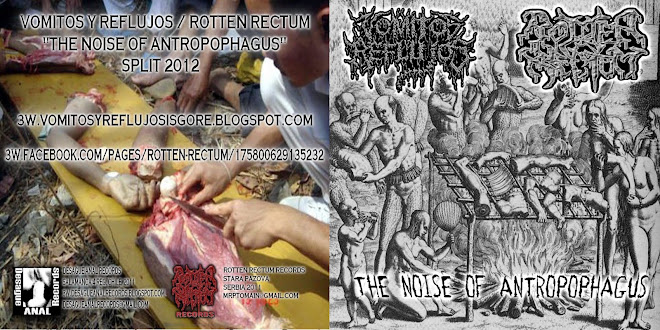 VOMITOS Y REFLUJOS - ROTTEN RECTUM - THE NOISE OF ANTROPOPHAGUS-