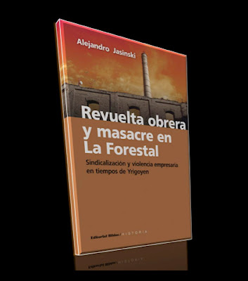 Revuelta Obrera y Masacre en La Forestal
